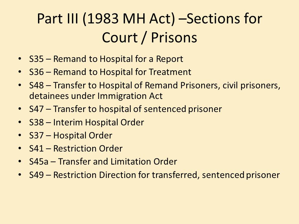 Part III (1983 MH Act) –Sections for Court / Prisons