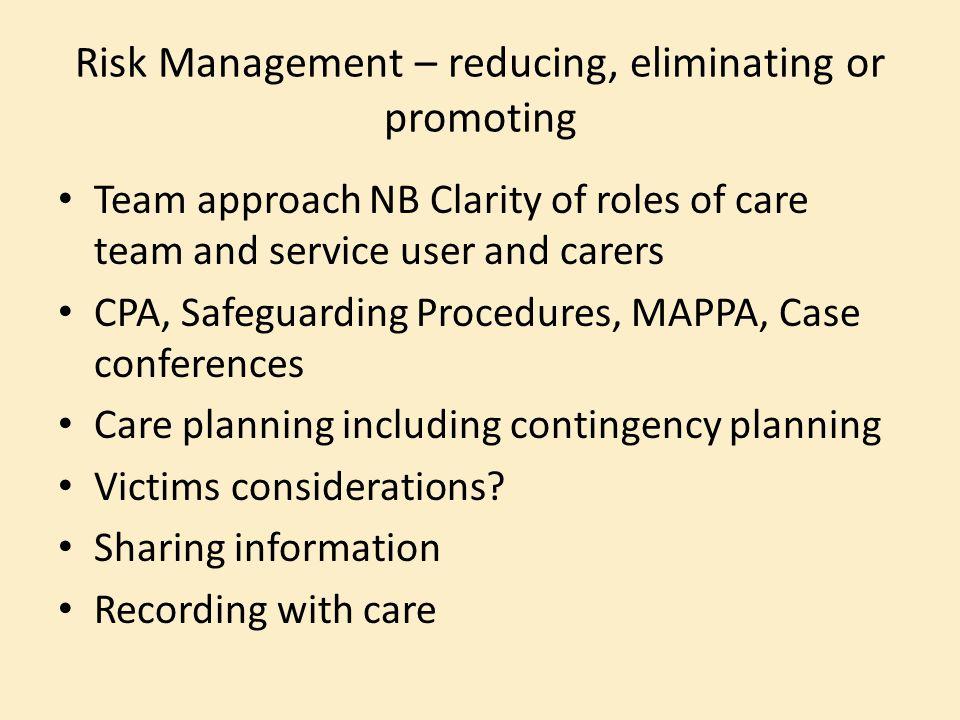 Risk Management – reducing, eliminating or promoting