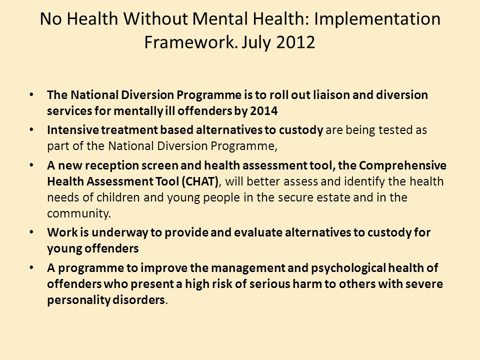 No Health Without Mental Health: Implementation Framework. July 2012