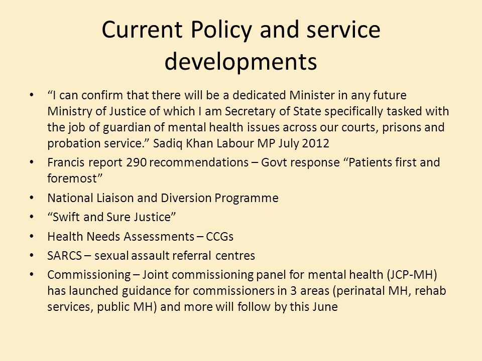 Current Policy and service developments