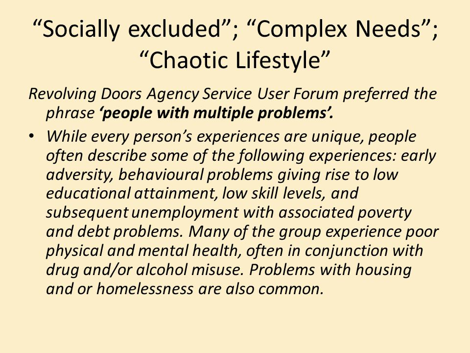 Socially excluded ; Complex Needs ; Chaotic Lifestyle