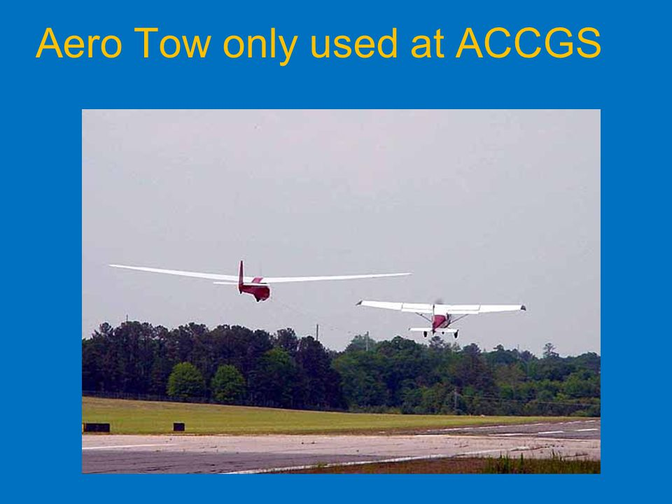 Aero Tow only used at ACCGS