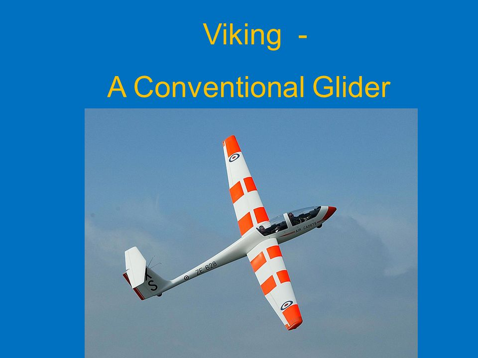 A Conventional Glider Viking - Viking – Conventional Glider