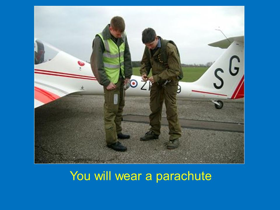 You will wear a parachute