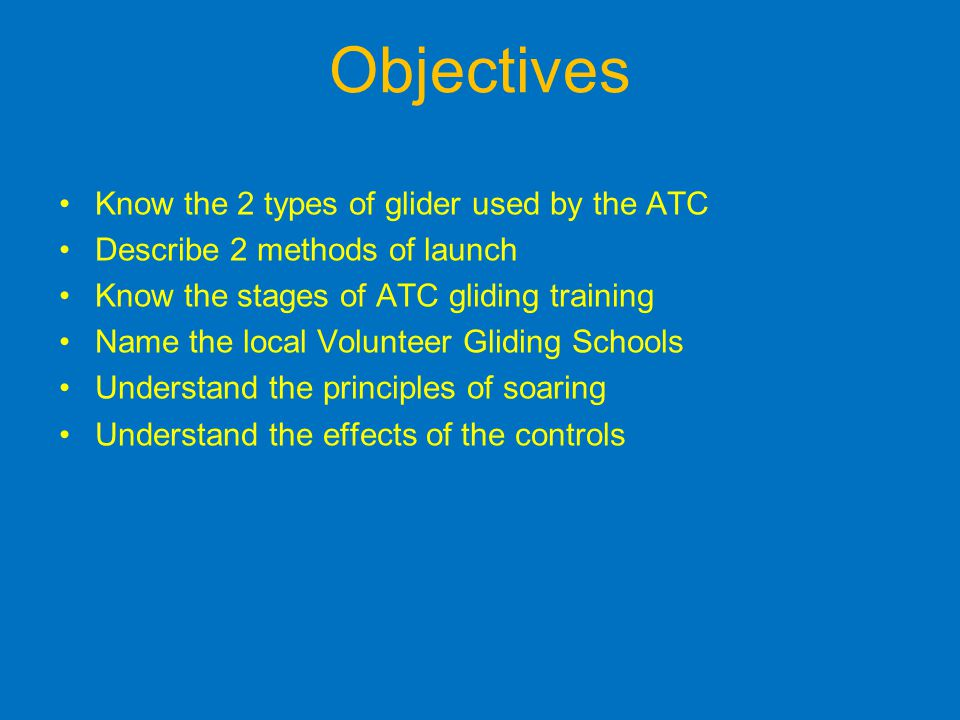 Objectives Know the 2 types of glider used by the ATC