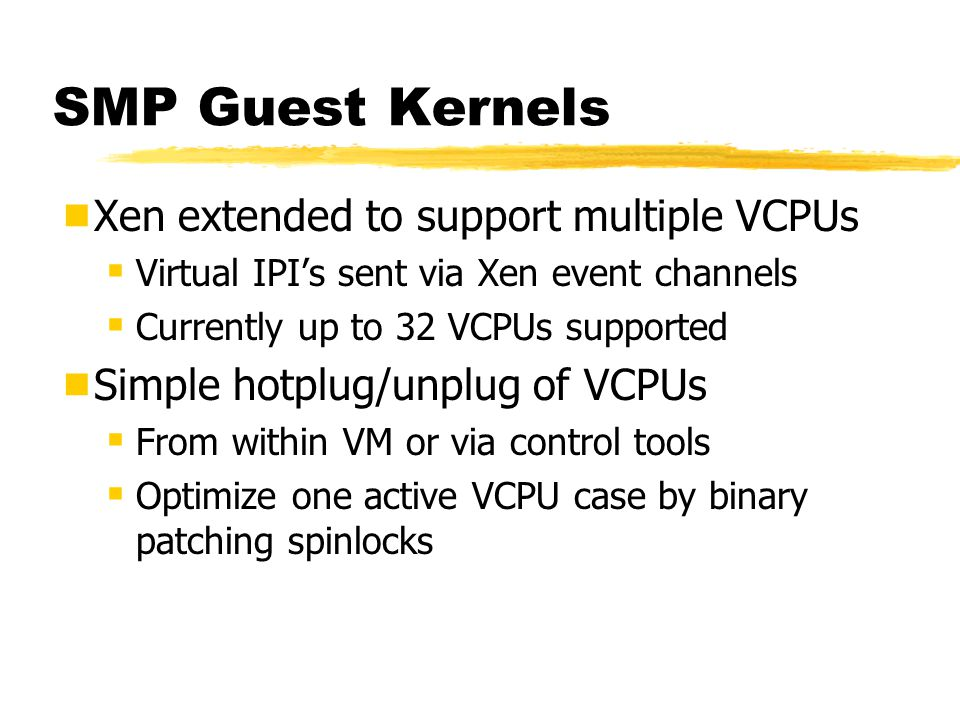 SMP Guest Kernels Xen extended to support multiple VCPUs