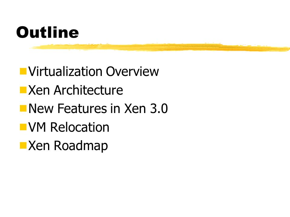 Outline Virtualization Overview Xen Architecture