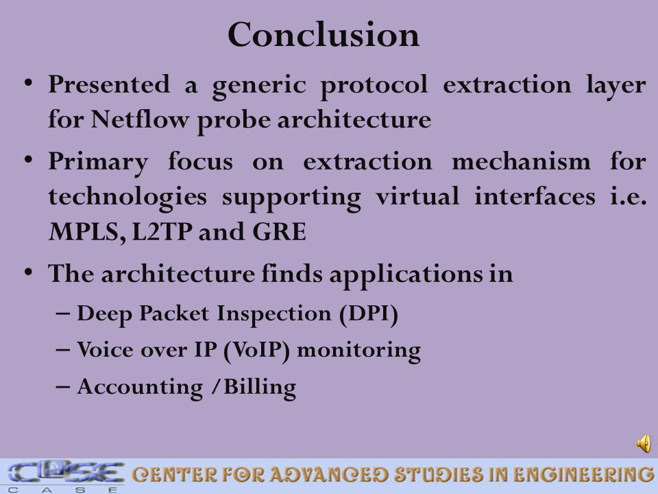 Conclusion Presented a generic protocol extraction layer for Netflow probe architecture.