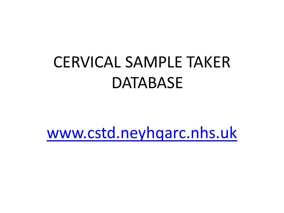 CERVICAL SAMPLE TAKER DATABASE www.cstd.neyhqarc.nhs.uk