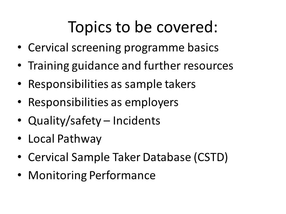 Topics to be covered: Cervical screening programme basics