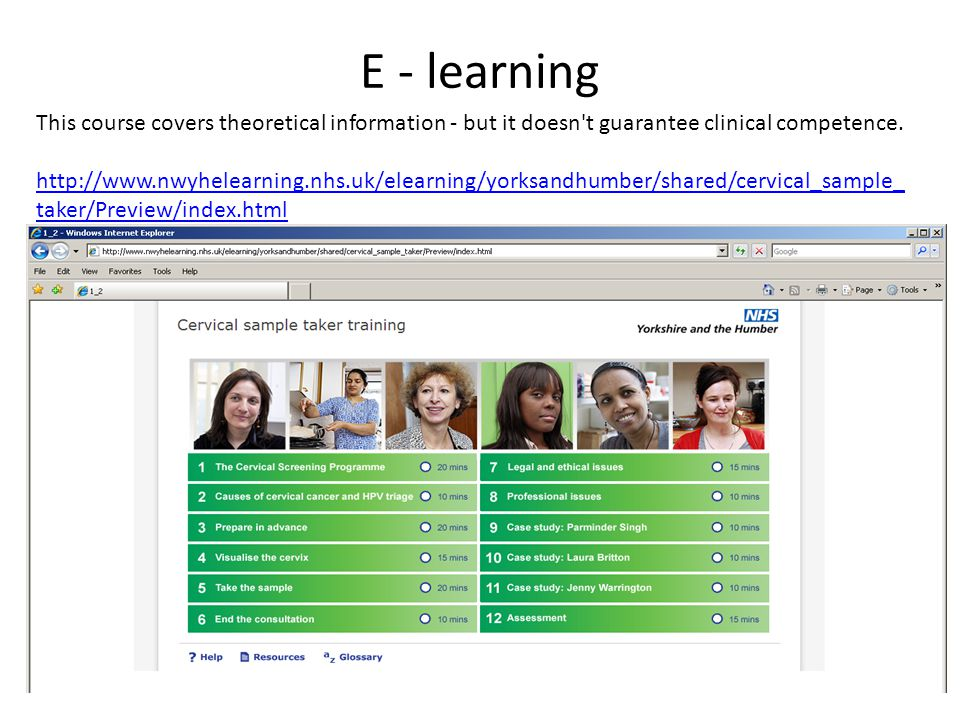 E - learning This course covers theoretical information - but it doesn t guarantee clinical competence.