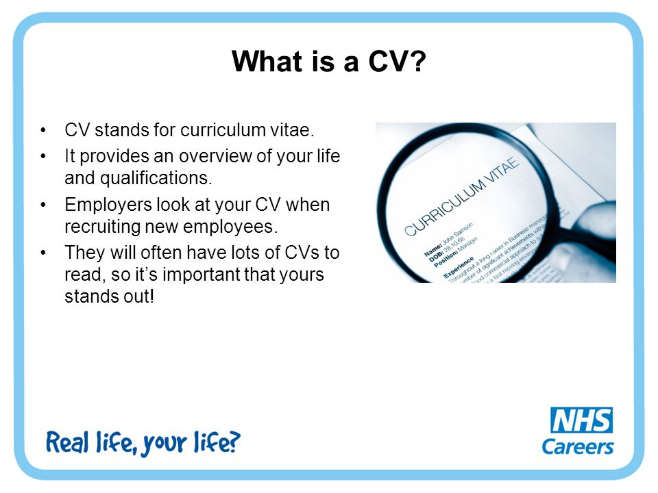What is a CV CV stands for curriculum vitae.