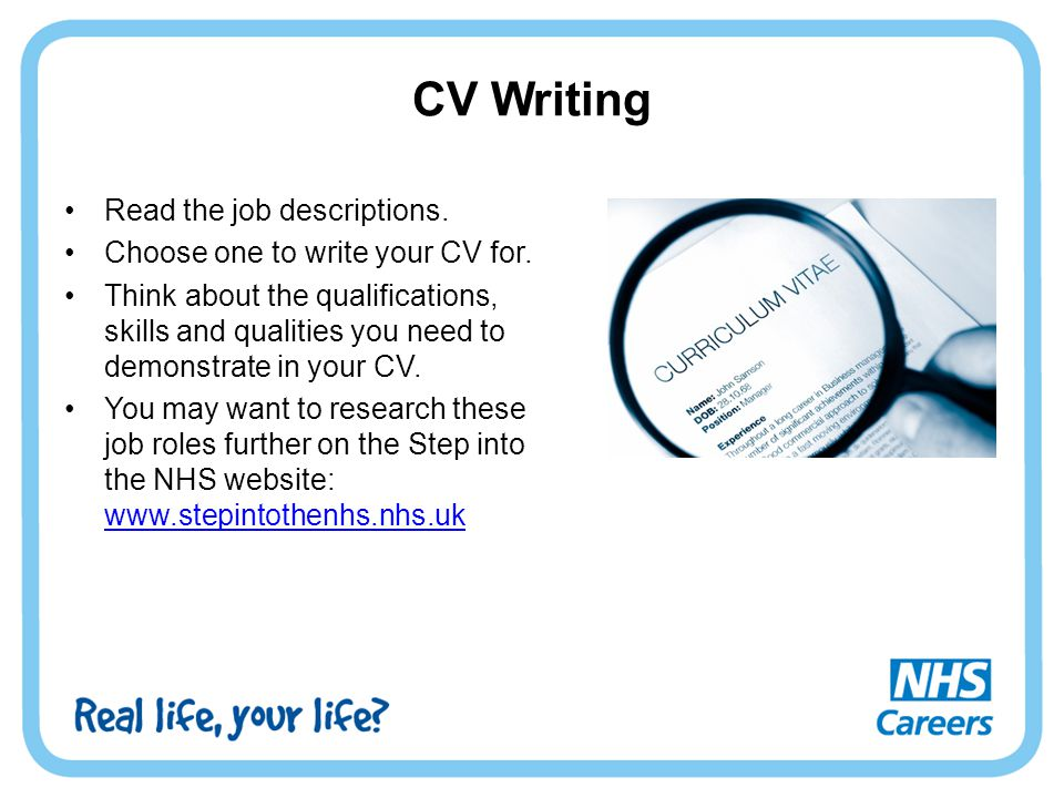 CV Writing Read the job descriptions. Choose one to write your CV for.