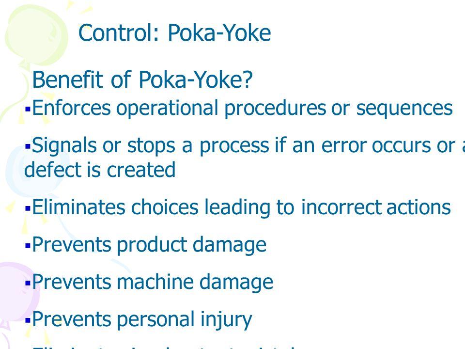 Control: Poka-Yoke Benefit of Poka-Yoke