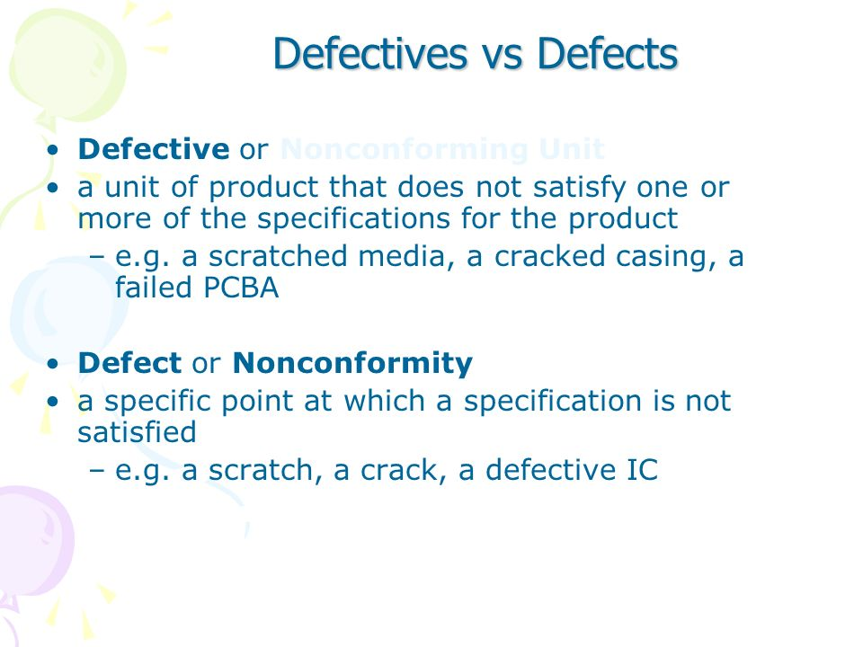 Defectives vs Defects Defective or Nonconforming Unit