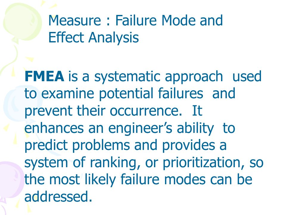 Measure : Failure Mode and Effect Analysis