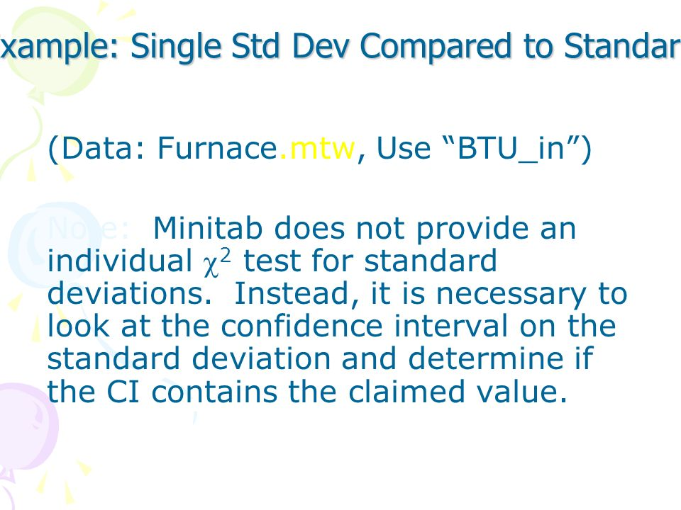 Example: Single Std Dev Compared to Standard