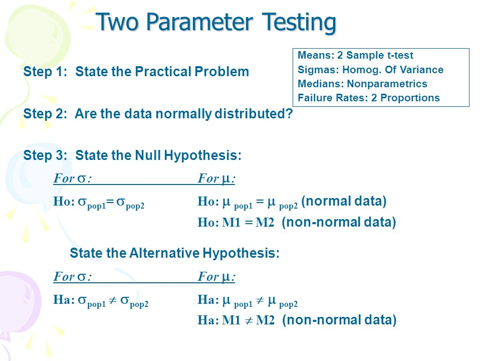 Two Parameter Testing Step 1: State the Practical Problem