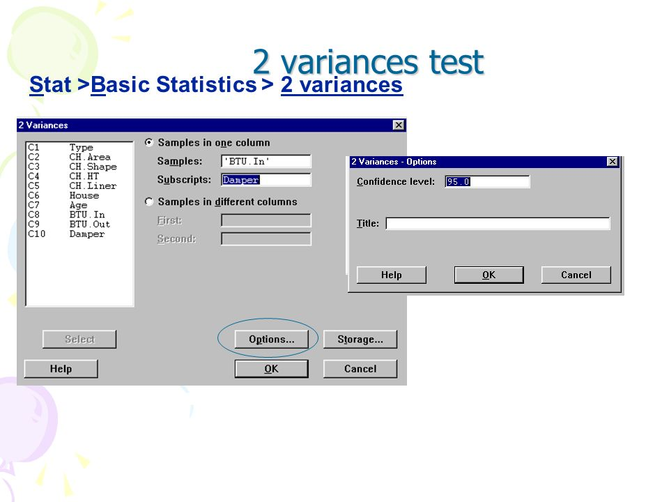 2 variances test Stat >Basic Statistics > 2 variances