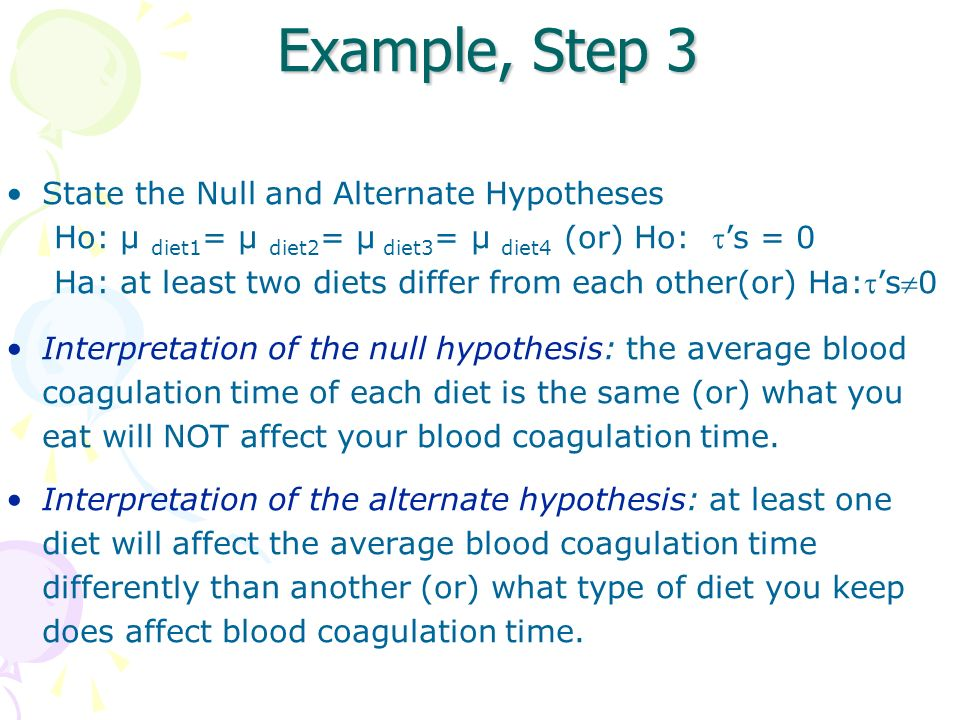 Example, Step 3 State the Null and Alternate Hypotheses