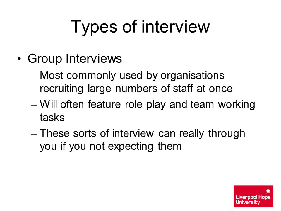 Types of interview Group Interviews