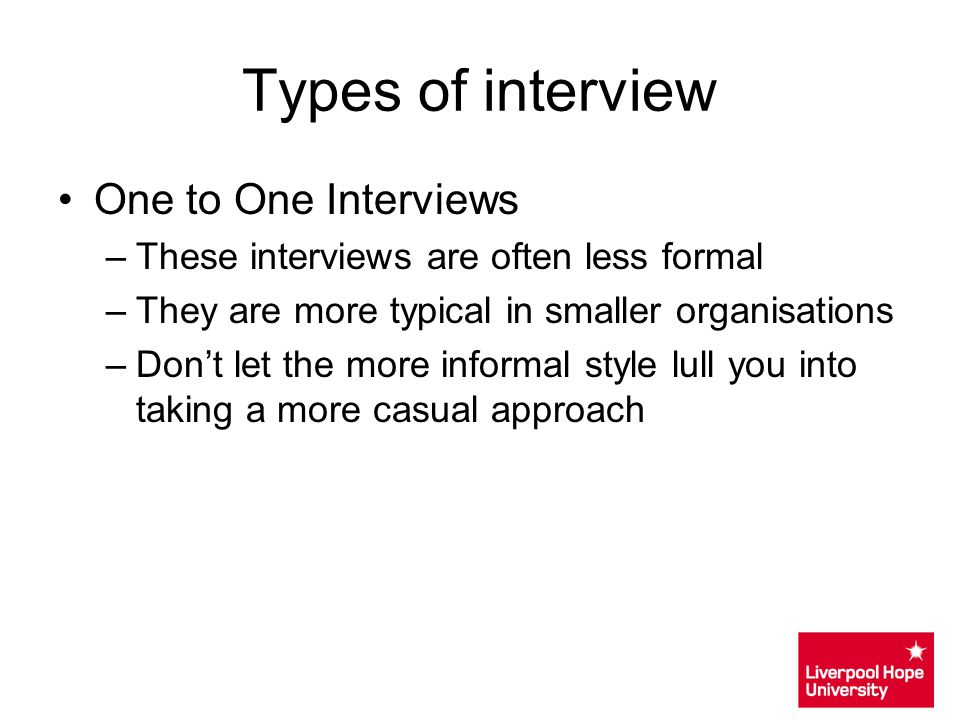 Types of interview One to One Interviews