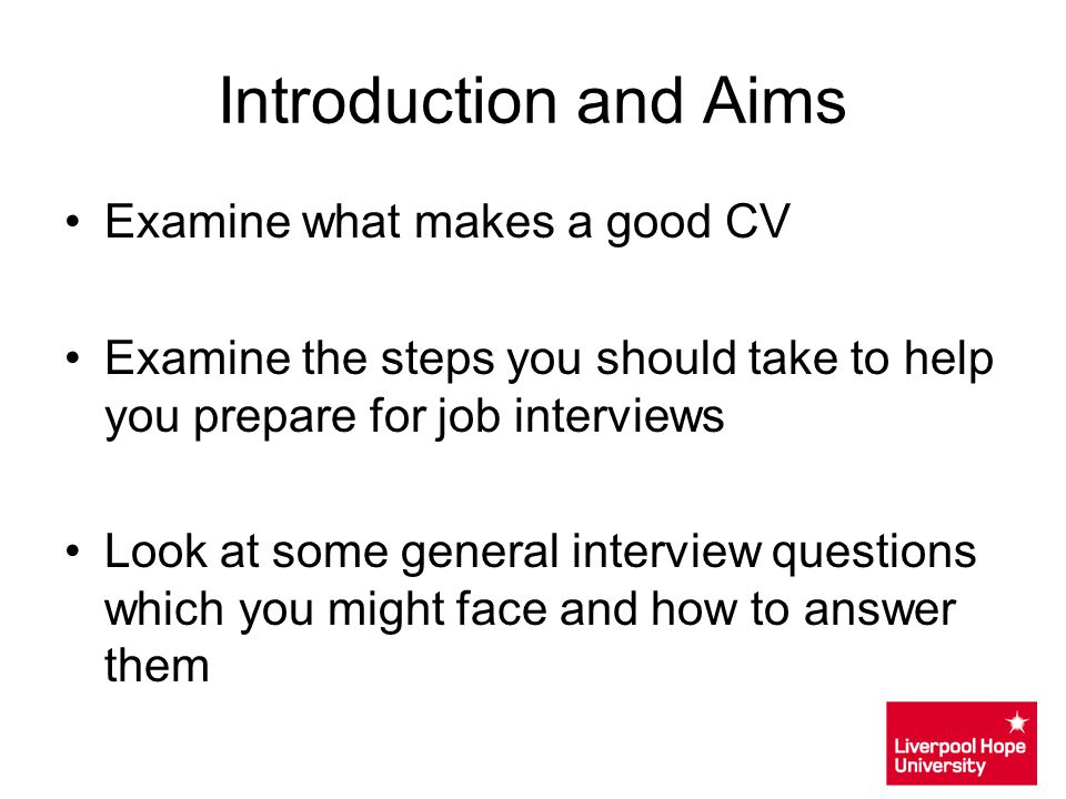 Introduction and Aims Examine what makes a good CV