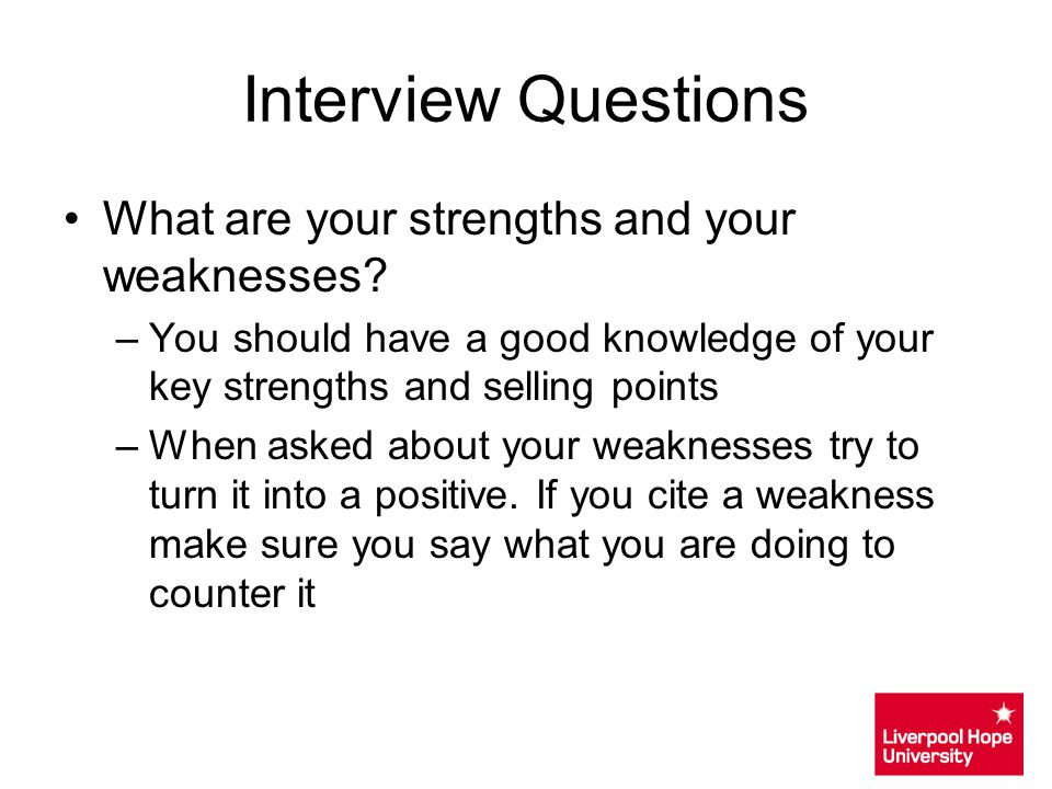 Interview Questions What are your strengths and your weaknesses