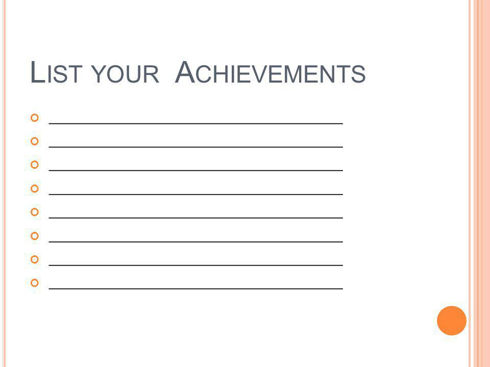 List your Achievements