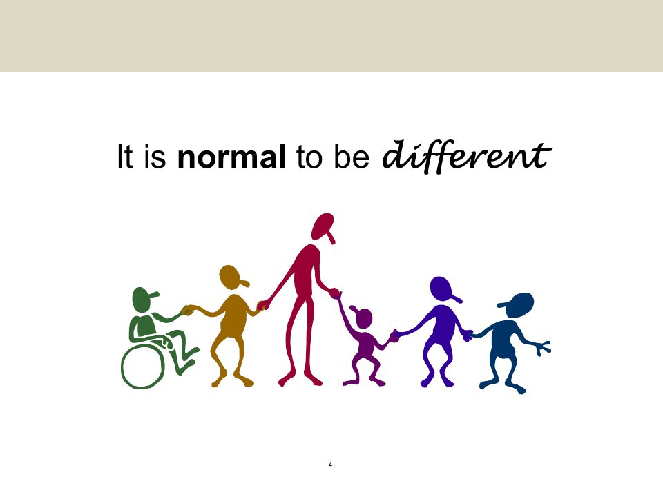 It is normal to be different