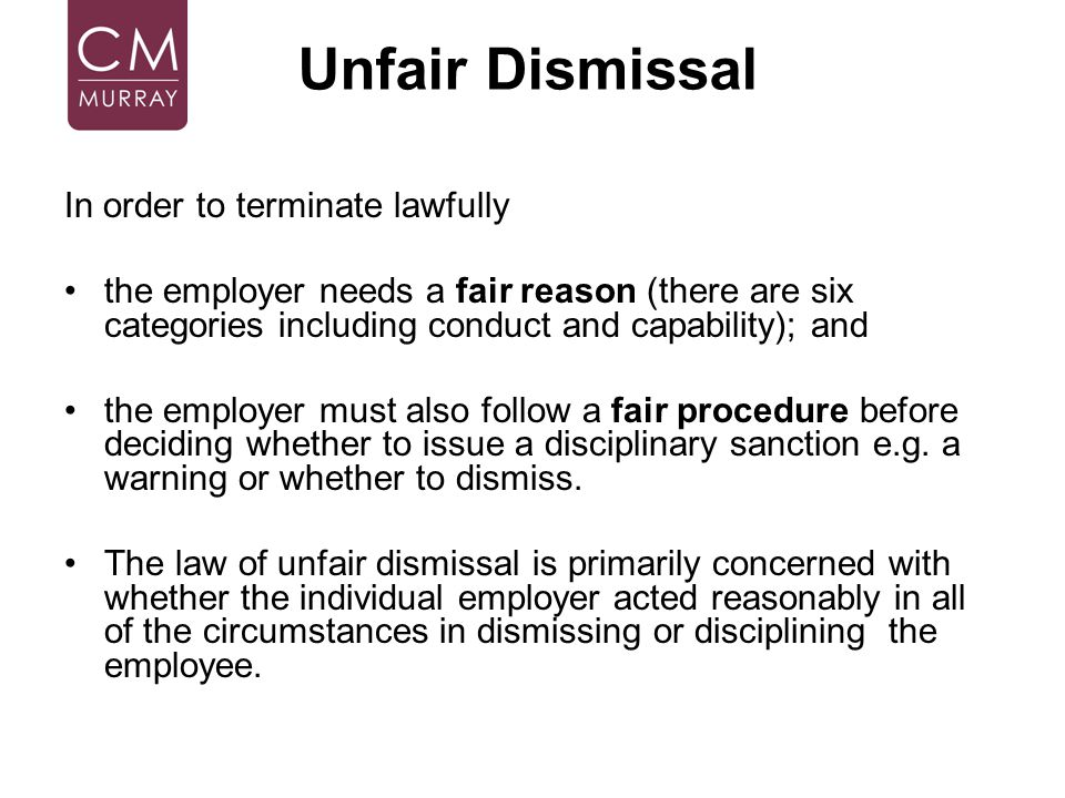 Unfair Dismissal In order to terminate lawfully