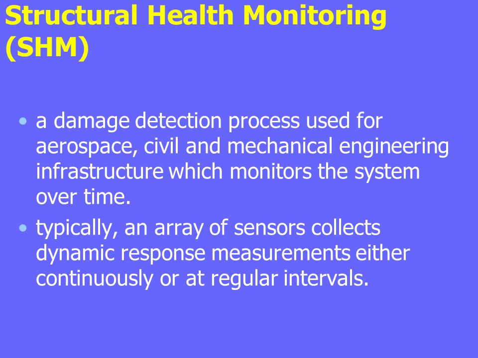 Structural Health Monitoring (SHM)
