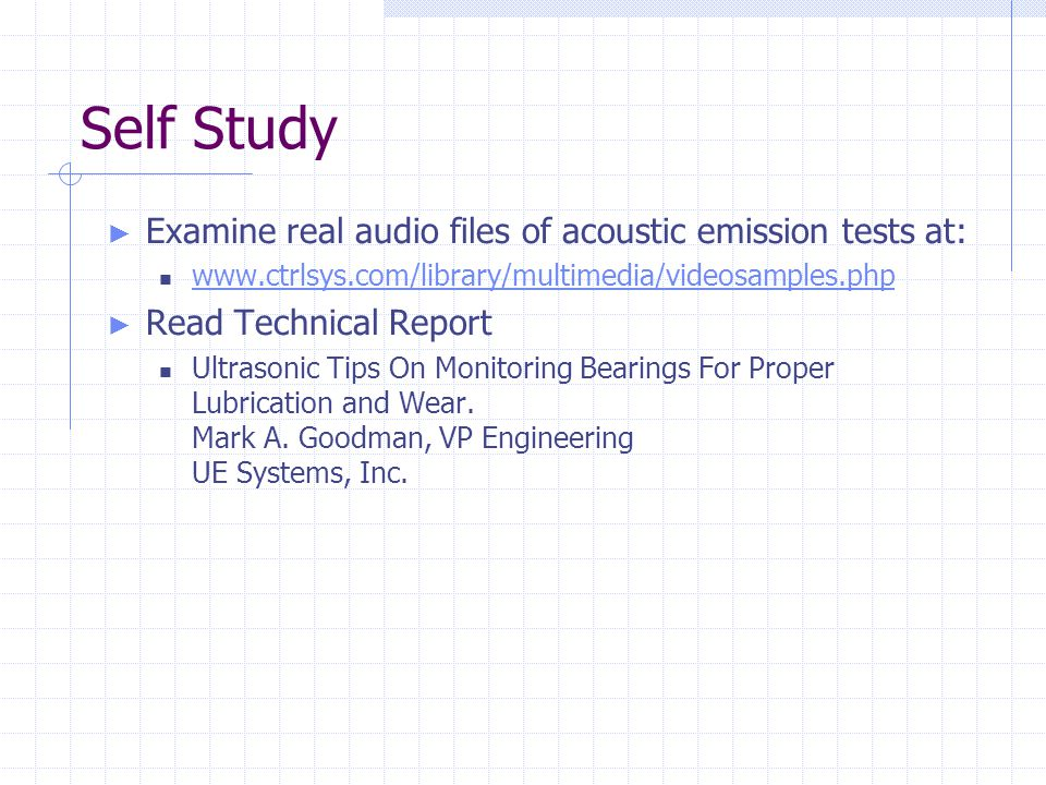 Self Study Examine real audio files of acoustic emission tests at: