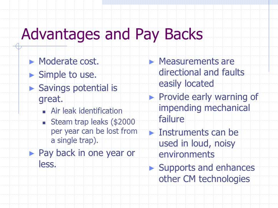 Advantages and Pay Backs