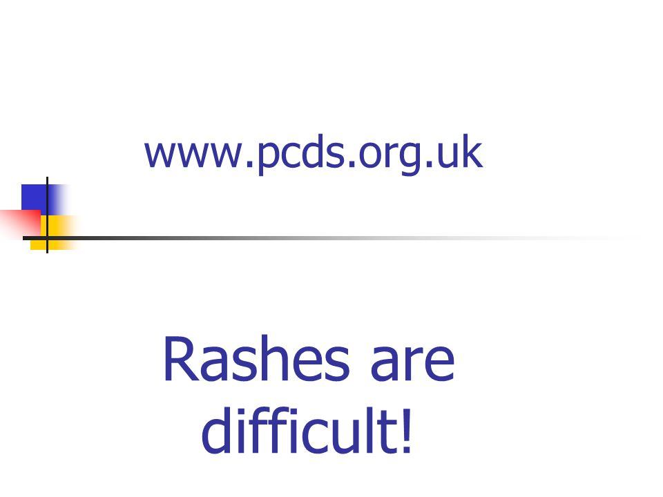 Rashes are difficult!