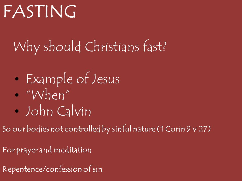 FASTING Why should Christians fast Example of Jesus When