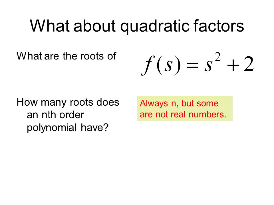What about quadratic factors