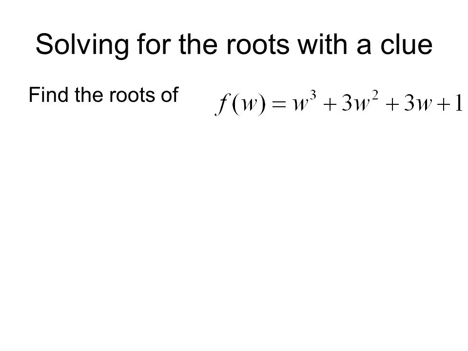 Solving for the roots with a clue