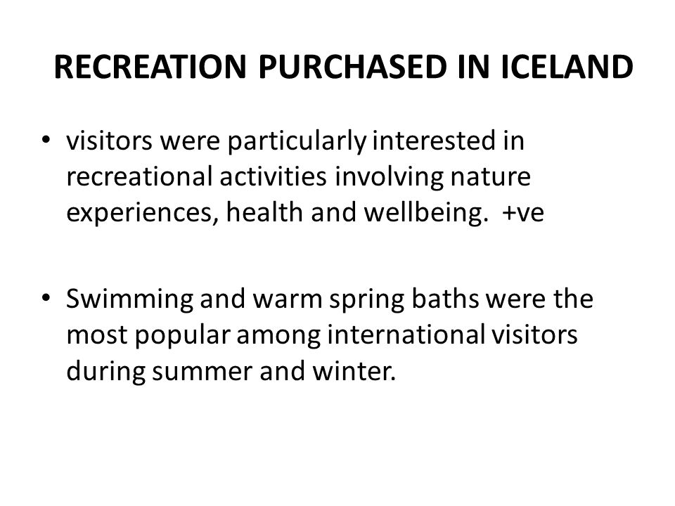 RECREATION PURCHASED IN ICELAND