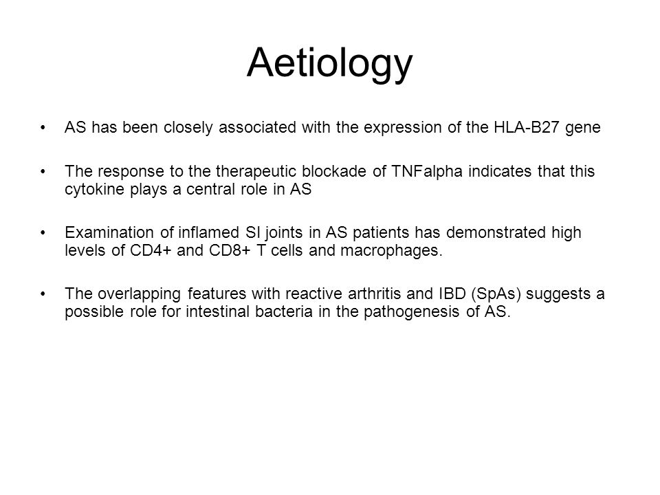 Aetiology AS has been closely associated with the expression of the HLA-B27 gene.