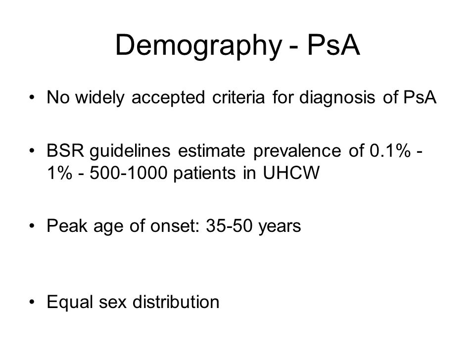 Demography - PsA No widely accepted criteria for diagnosis of PsA