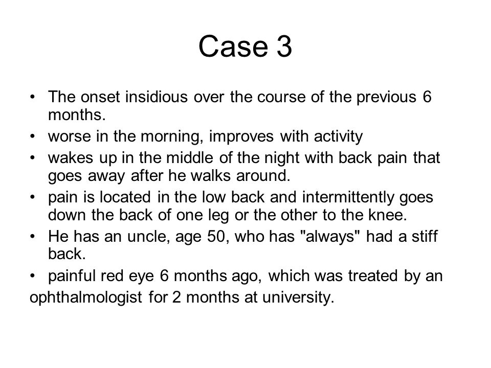 Case 3 The onset insidious over the course of the previous 6 months.