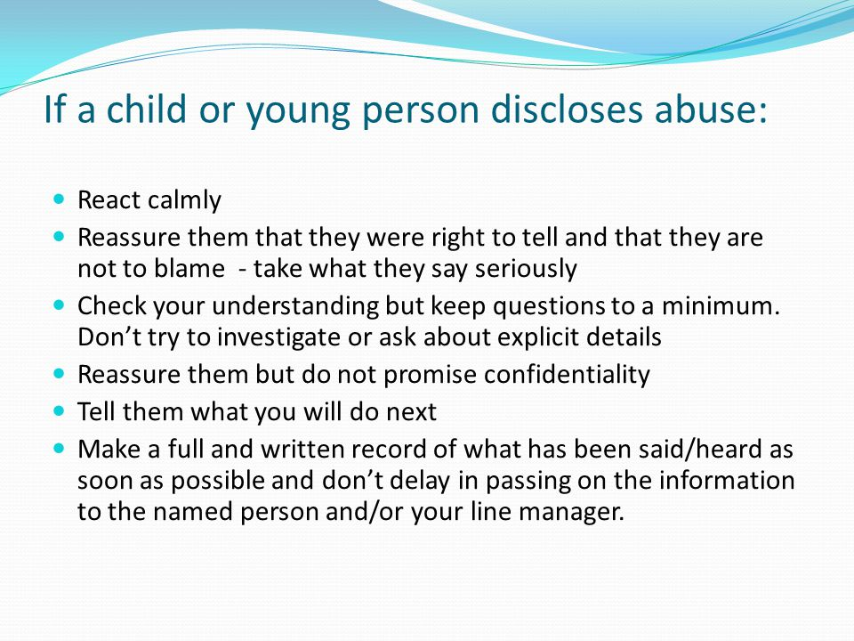 If a child or young person discloses abuse: