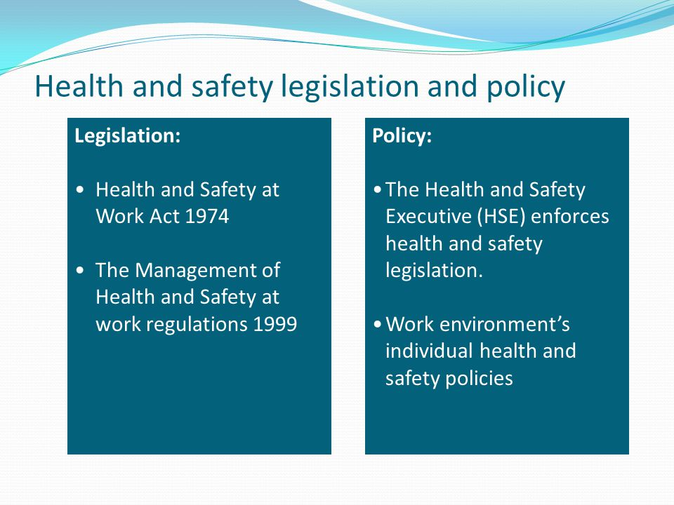 Health and safety legislation and policy
