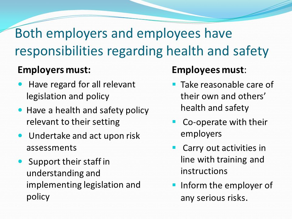 Identify situations in which the responsibility of the health and safety lies with the individual