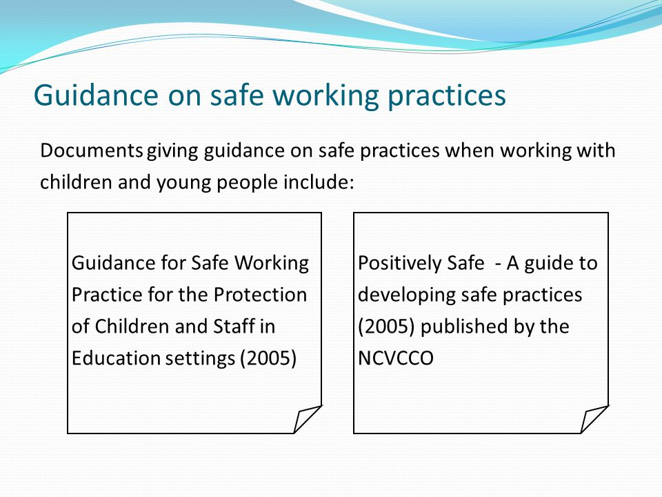 Guidance on safe working practices