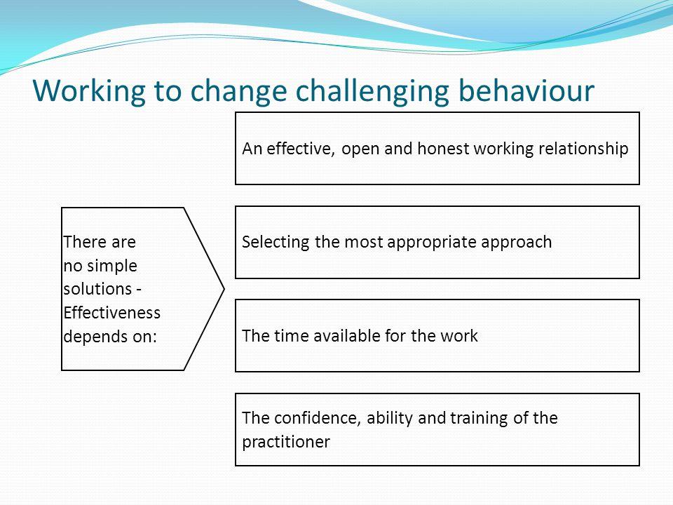 Working to change challenging behaviour