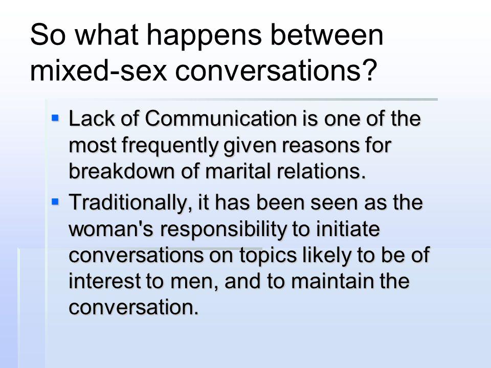 So what happens between mixed-sex conversations