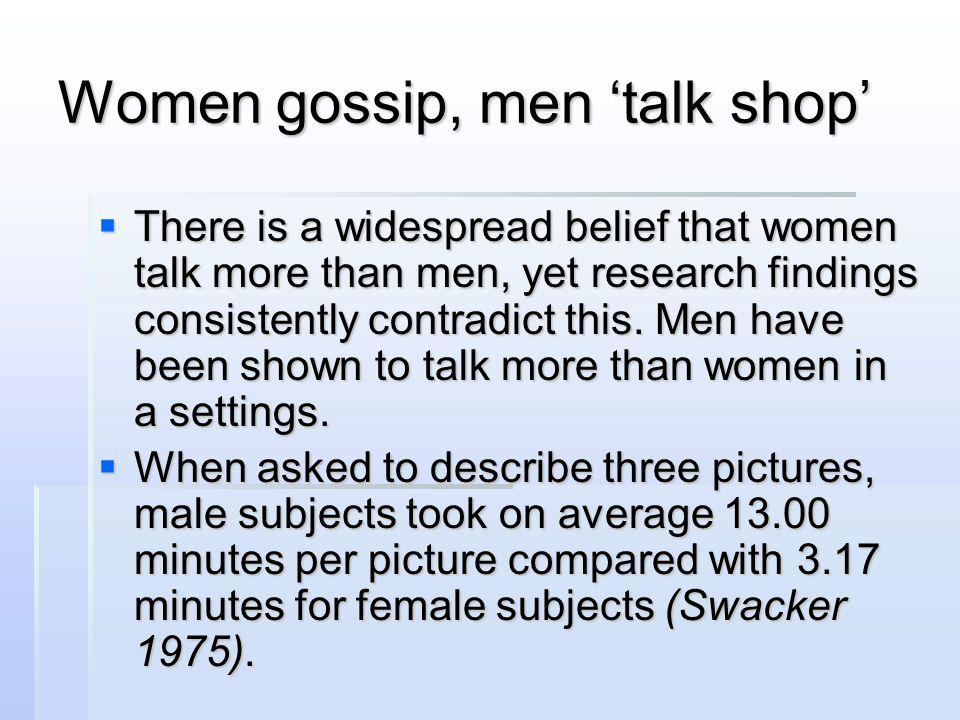 Women gossip, men 'talk shop'