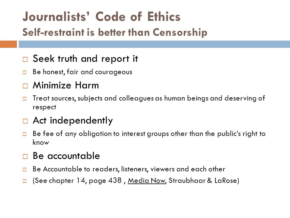 Journalists' Code of Ethics Self-restraint is better than Censorship